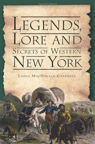 LEGENDS, LORE and SECRETS OF WESTERN NEW YORK (American Legends) (Western New York compare prices)