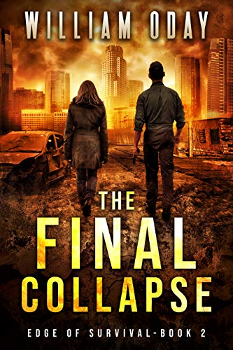The Final Collapse: A Post-Apocalyptic Survival Thriller (Edge of Survival Book 2) by [Oday, William]