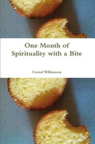 Read Online One Month of Spirituality with a Bite PDF