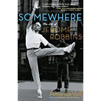 Somewhere: The Life of Jerome Robbins book cover