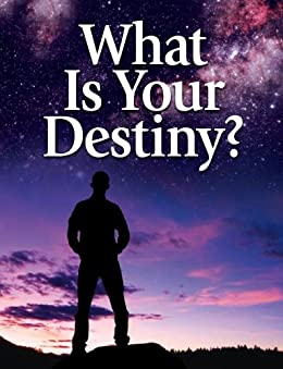 What Is Your Destiny? by [United Church of God]
