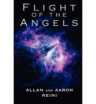 { [ FLIGHT OF THE ANGELS ] } Reini, Allan ( AUTHOR ) Oct-01-2012 Paperback