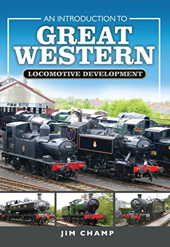 (An Introduction to Great Western Locomotive Development)