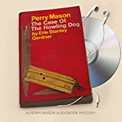 The Case of the Howling Dog: Perry Mason Series, Book 4 | Erle Stanley Gardner
