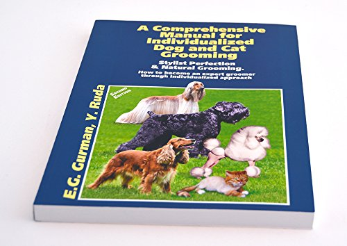A Comprehensive Manual for Individualized Dog and Cat Grooming (Terrier Dog Breeds Pictures)