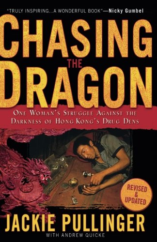 Chasing the Dragon: One Woman's Struggle Against the Darkness of Hong Kong's Drug - Woman Kong Hong