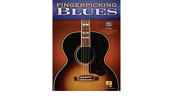 Fingerpicking Blues (Songbook): 15 Songs Arranged for Solo Guitar ...