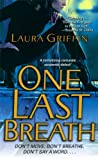 One Last Breath by Laura Griffin front cover