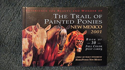The Trail Of Painted Ponies: New Mexico Public Art ()