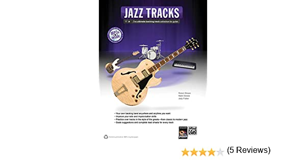 Jazz Guitar Tracks: The Ultimate Backing Track Collection for ...
