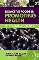Bioactive Foods in Promoting Health: Fruits and Vegetables Front Cover