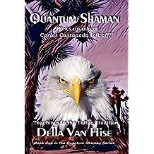 Quantum Shaman: Diary of a Nagual Woman