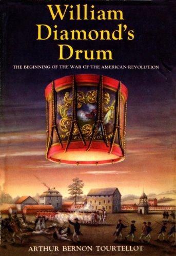 William Diamond'S Drum: The Beginning of the War of the American Revolution