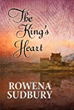 The King's Heart, Rowena Sudbury, 1613725450