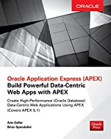 Oracle Application Express: Build Powerful Data-Centric Web Apps with APEX Front Cover