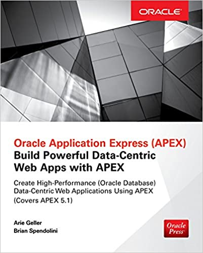 Amazon com: Oracle Application Express: Build Powerful Data