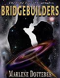 The Time Travel Journals: Bridgebuilders