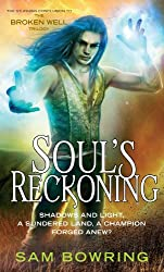 Soul's Reckoning (Broken Well Trilogy Book 3)