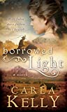 Front cover for the book Borrowed Light by Carla Kelly