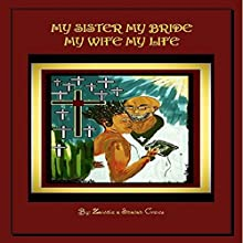 My Sister My Bride, My Wife My Life: A Collection of Poetry and Song Audiobook by Zawdie and Shalah Crews Narrated by Zawdie and Shalah Crews
