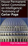 Carter Page was interviewed on November 2nd, 2017 by members of the House Permanent Select Committee on Intelligence regarding his role in the campaign of then-candidate Trump as well as his contacts with Russian nationals. In his testimony, acknowle...