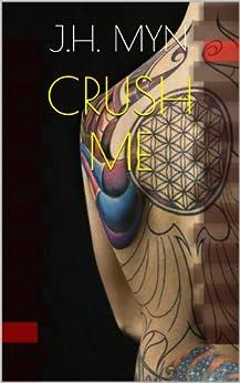 Crush Me (Blade and Bone Book 1) by [Myn, J.H.]