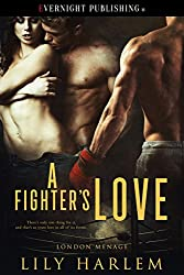 A Fighter's Love (London Menage Book 3)
