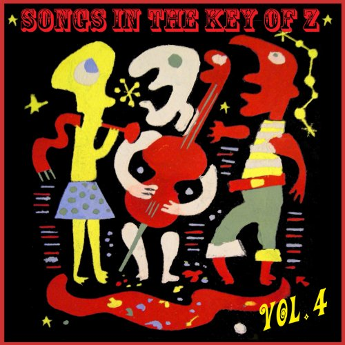 Songs in the Key of Z, Vol. 4:...