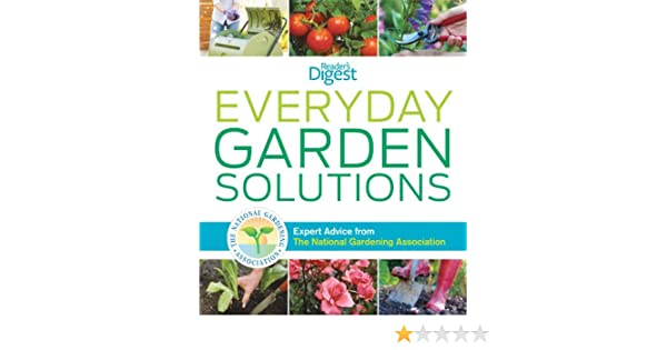 Everyday Garden Solutions: Expert Advice From The National Gardening ...