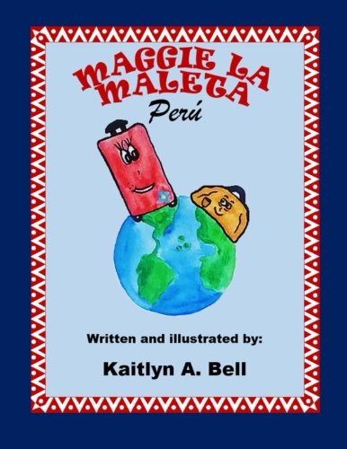 Maggie la maleta: Peru (Volume 4)
