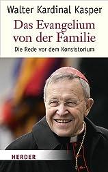 Die Evangelium von der Familie: Die Rede vor dem Konsistorium (German Edition)