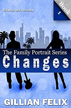 Changes: Ready, Set, Drama (Family Portrait Book 1) by [Felix, Gillian]