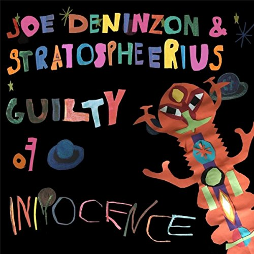 Joe Deninzon And Stratospheerius - Guilty Of Innocence - CD - FLAC - 2017 - FAiNT Download