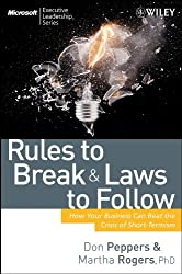 Rules to Break and Laws to Follow: How Your Business Can Beat the Crisis of Short-Termism (Microsoft Executive Leadership Series)
