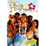 I Want to Be a Hula Dancer & Wear a Flower Lei
