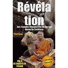 Révélation Des Temples D'Angkor Par Un Ancien Moine De Siemreap: VOL,8 DE TAKEO A TA PROHM  (Les temples khmers) (French Edition)