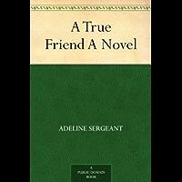 A True Friend A Novel