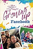 img - for Growing Up Facebook book / textbook / text book