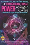 The Transformational Power of Sound and Music: A Handbook for Sound Healers and Musicians