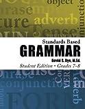 Standards Based Grammar: Grades 7-8: Student Edition by Mr. David S. Dye M.Ed. (2014-08-04)
