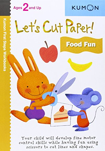 Let's Cut Paper! Food Fun (Kumon First Steps Workbooks)