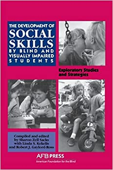 Book The Development of Social Skills by Blind and Visually Impaired Students: Exploratory Studies and Strategies by Linda Kekelis (1992-06-01)