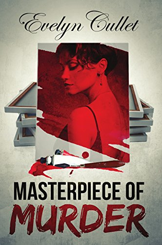 Masterpiece of Murder: Cozy Mystery with Romance and Humor (The Charlotte Ross Mysteries) by [Cullet, Evelyn]