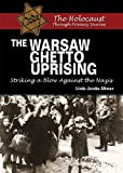 The Warsaw Ghetto Uprising: Striking a Blow Against the Nazis (The Holocaust Through Primary Sources)