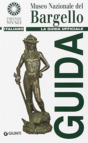 Museo nazionale del Bargello. La guida ufficiale