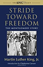 Stride Toward Freedom: The Montgomery Story (King Legacy) [Paperback] [2010] (Author) Martin Luther King, Clayborne Carson