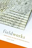 Fieldworks : From Place to Site in Postwar Poetics, Shaw, Lytle, 0817357327