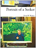 Portrait of a Seeker : Born to Wonder, w, David W., 0985057807