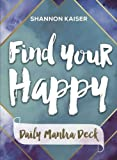 Find Your Happy Daily Mantra Card Deck