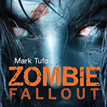 Zombie Fallout: Zombie Fallout, Book 1 Audiobook by Mark Tufo Narrated by Sean Runnette